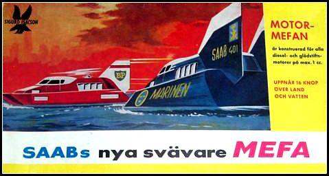 Le projet d'hovercraft Saab 401 ne sera produit qu'à un exemplaire, mais donnera naissance à sa marge à la Saabo